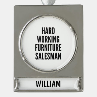 Hard Working Furniture Salesman Silver Plated Banner Ornament