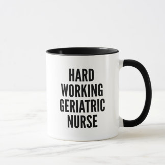 Hard Working Geriatric Nurse Mug