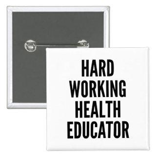 Hard Working Health Educator Pinback Button