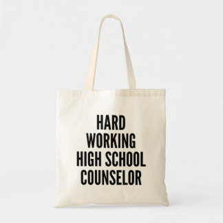 Hard Working High School Counselor Tote Bag