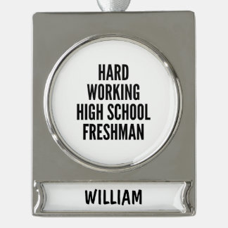 Hard Working High School Freshman Silver Plated Banner Ornament