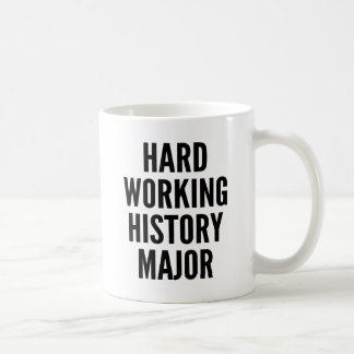 Hard Working History Major Coffee Mug