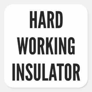 Hard Working Insulator Square Sticker
