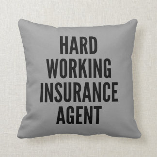 Hard Working Insurance Agent Throw Pillows