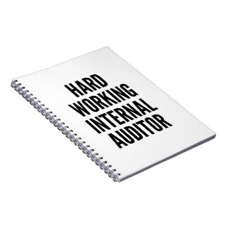 Hard Working Internal Auditor Spiral Notebook
