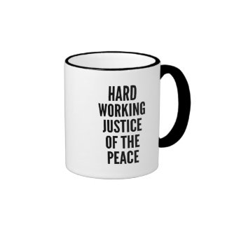 Hard Working Justice of the Peace Ringer Mug