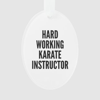 Hard Working Karate Instructor Ornament