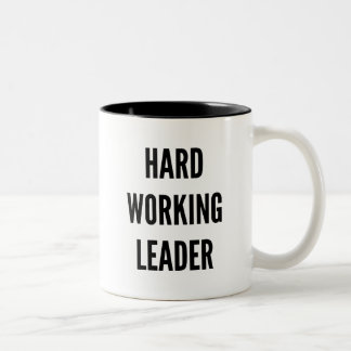 Hard Working Leader Two-Tone Coffee Mug