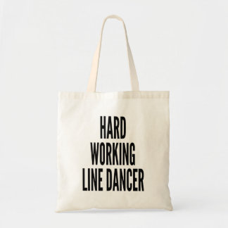 Hard Working Line Dancer Tote Bag
