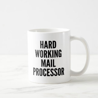 Hard Working Mail Processor Coffee Mug
