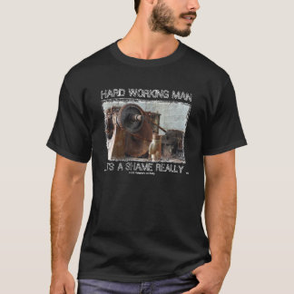 HARD WORKING MAN BUT NOBODY CARES T-SHIRT