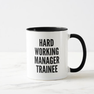 Hard Working Manager Trainee Mug