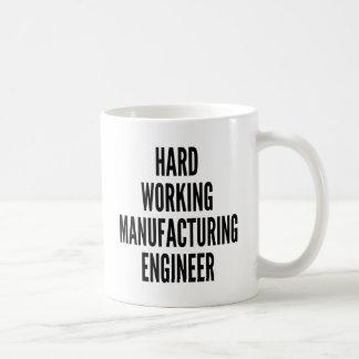 Hard Working Manufacturing Engineer Coffee Mug