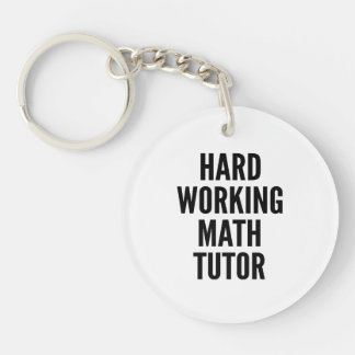Hard Working Math Tutor Keychain