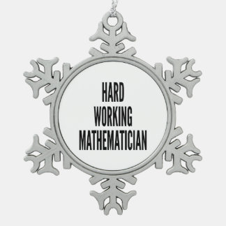 Hard Working Mathematician Snowflake Pewter Christmas Ornament