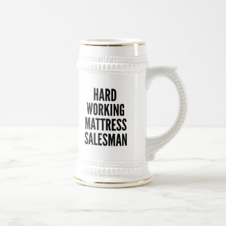 Hard Working Matress Salesman Beer Stein