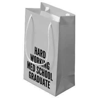 Hard Working Med School Graduate Small Gift Bag