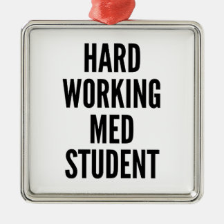 Hard Working Med Student Metal Ornament