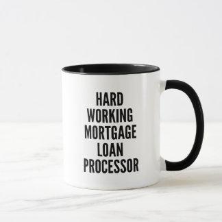Hard Working Mortgage Loan Processor Mug