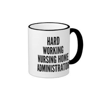 Hard Working Nursing Home Administrator Ringer Coffee Mug