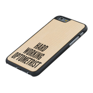 Hard Working Optometrist Carved Maple iPhone 6 Case
