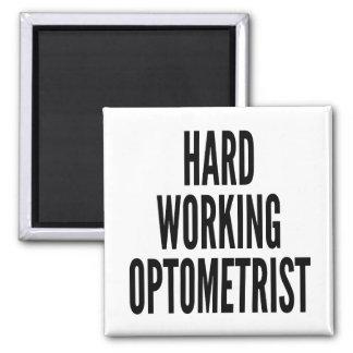Hard Working Optometrist Magnet