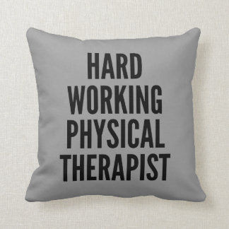 Hard Working Physical Therapist Throw Pillow