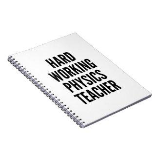 Hard Working Physics Teacher Spiral Notebook