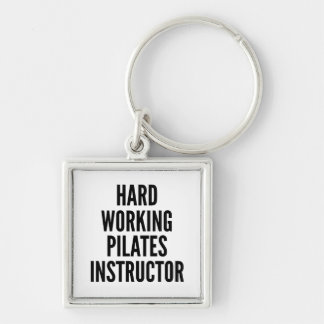 Hard Working Pilates Instructor Silver-Colored Square Keychain