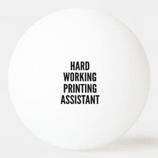 Hard Working Printing Assistant Ping-Pong Ball