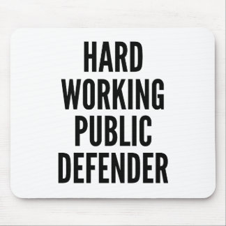 Hard Working Public Defender Mouse Pad