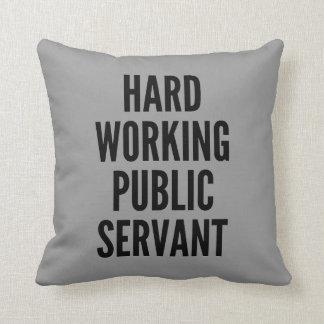 Hard Working Public Servant Throw Pillow