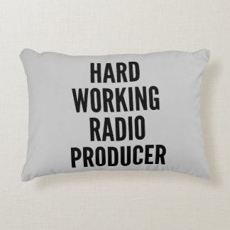 Hard Working Radio Producer Accent Pillow