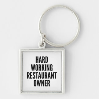 Hard Working Restaurant Owner Silver-Colored Square Keychain