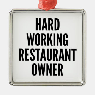 Hard Working Restaurant Owner Square Metal Christmas Ornament