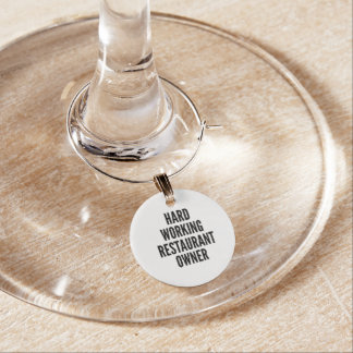 Hard Working Restaurant Owner Wine Glass Charms