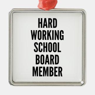 Hard Working School Board Member Square Metal Christmas Ornament
