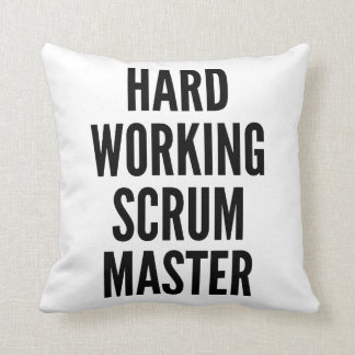 Hard Working Scrum Master Throw Pillow