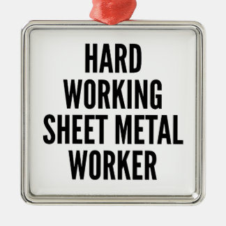 Hard Working Sheet Metal Worker Christmas Ornaments