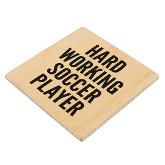 Hard Working Soccer Player Wood Coaster