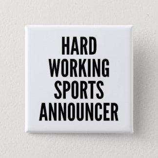 Hard Working Sports Announcer Button