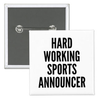 Hard Working Sports Announcer Button