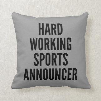 Hard Working Sports Announcer Pillows