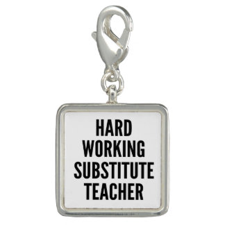 Hard Working Substitute Teacher Charms