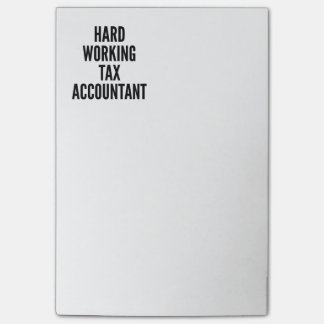Hard Working Tax Accountant Post-it® Notes