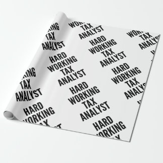 Hard Working Tax Analyst Wrapping Paper