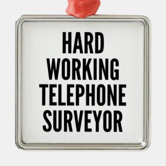 Hard Working Telephone Surveyor Metal Ornament