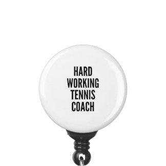 Hard Working Tennis Coach Badge Holder