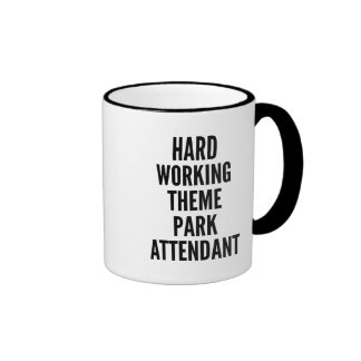 Hard Working Theme Park Attendant Mug