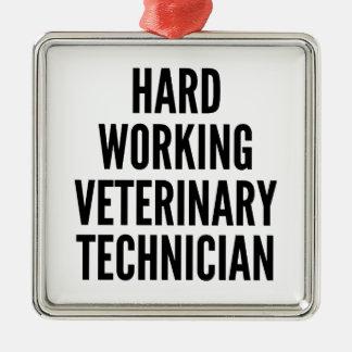 Hard Working Veterinary Technician Metal Ornament